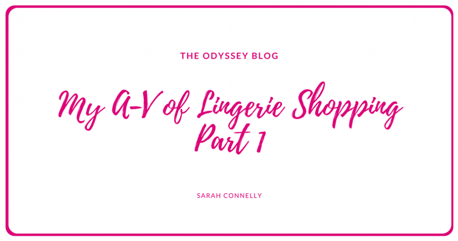 The Odyssey Blog - my A-V of Lingerie Shopping Part 1