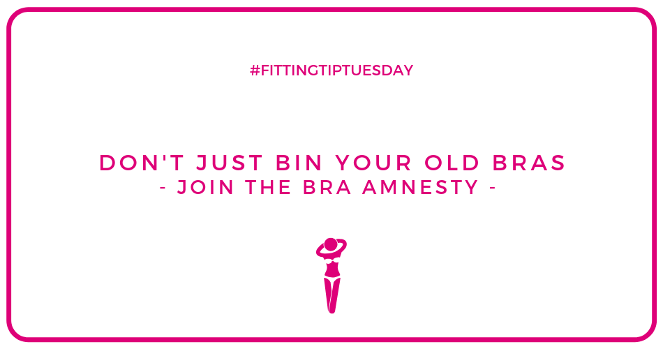 Don't just bin your old bras: Join the Bra Amnesty
