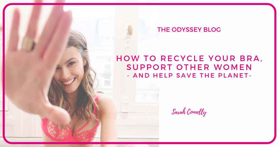 How to recycle your bra, save the planet AND support other women