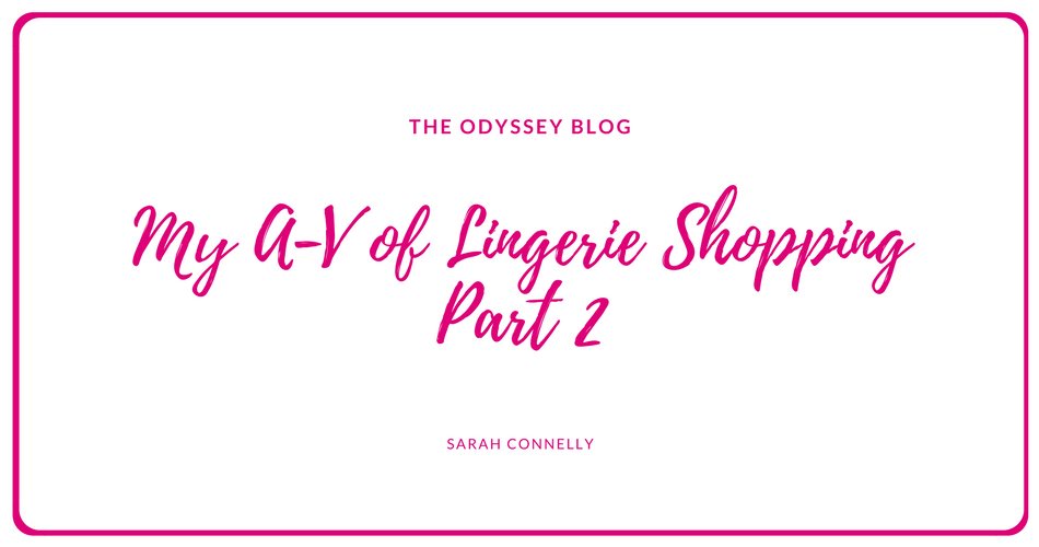 The Odyssey Blog - my A-V of Lingerie Shopping Part 2