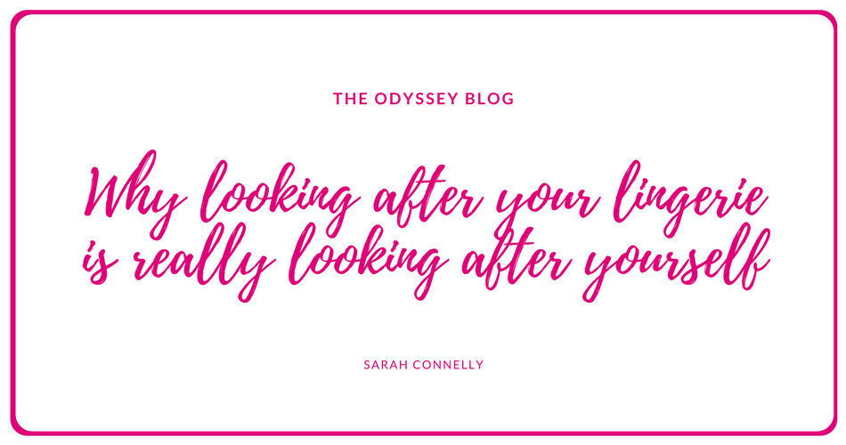 The Odyssey Blog - Why looking after your lingerie is really looking after yourself