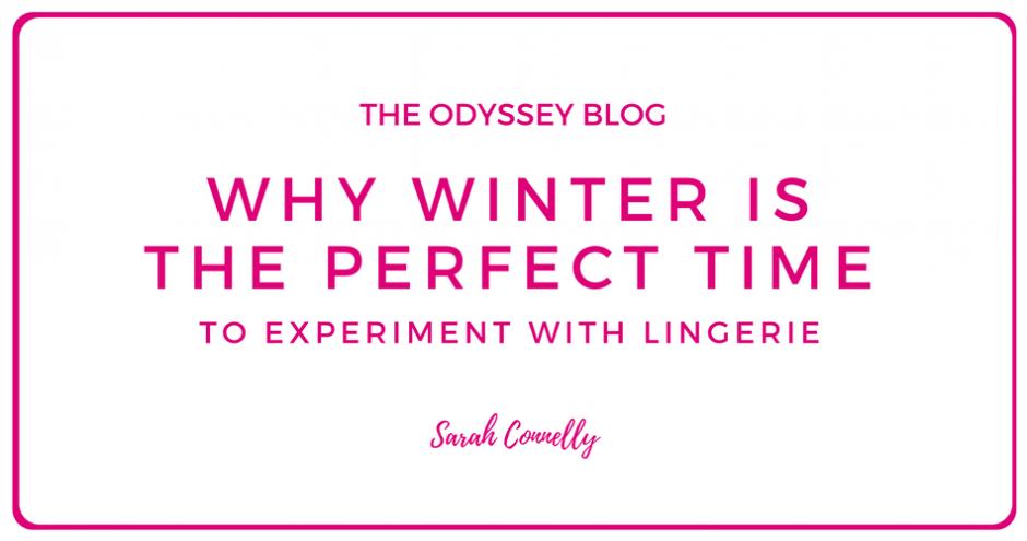 The Odyssey Blog - why winter is the perfect time to experiment with lingerie