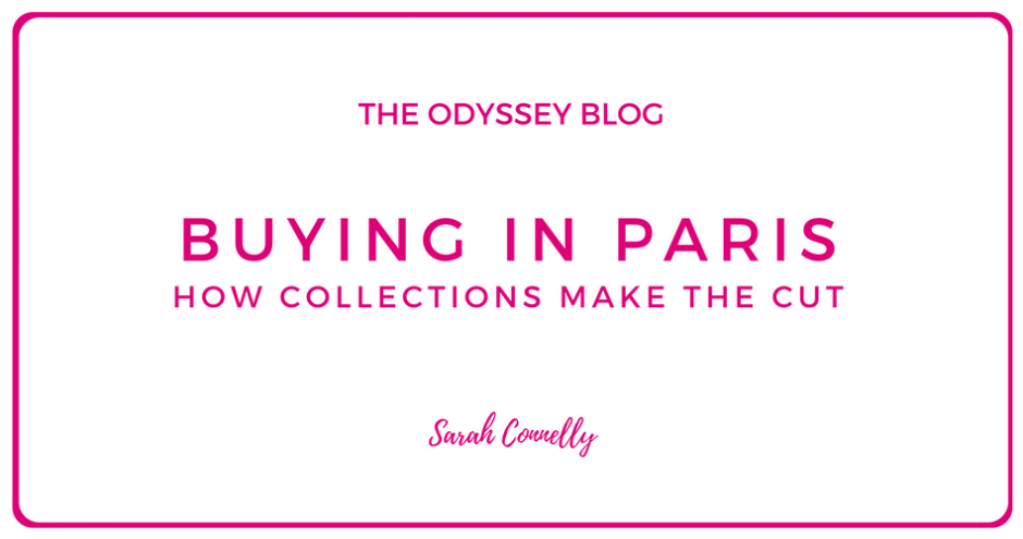 The Odyssey Blog - How collections make the cut: Buying in Paris
