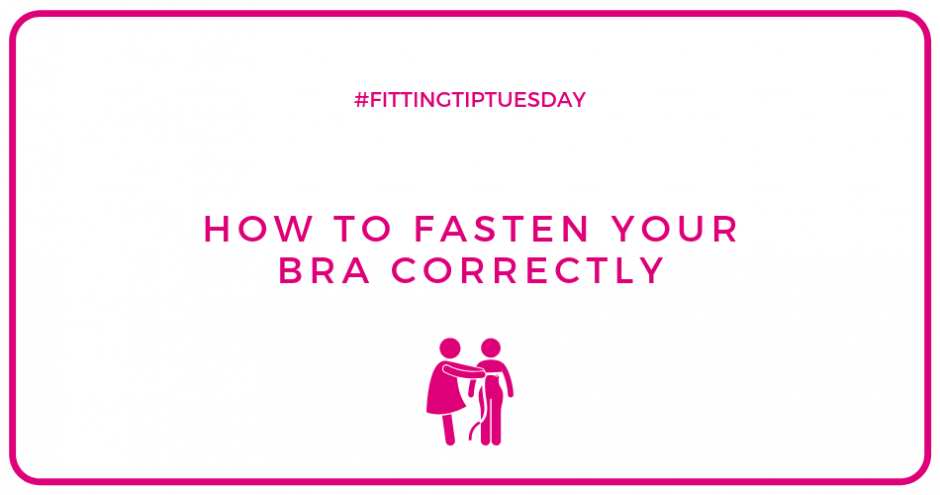 #FittingTipTuesday - How to Fasten a bra Correctly