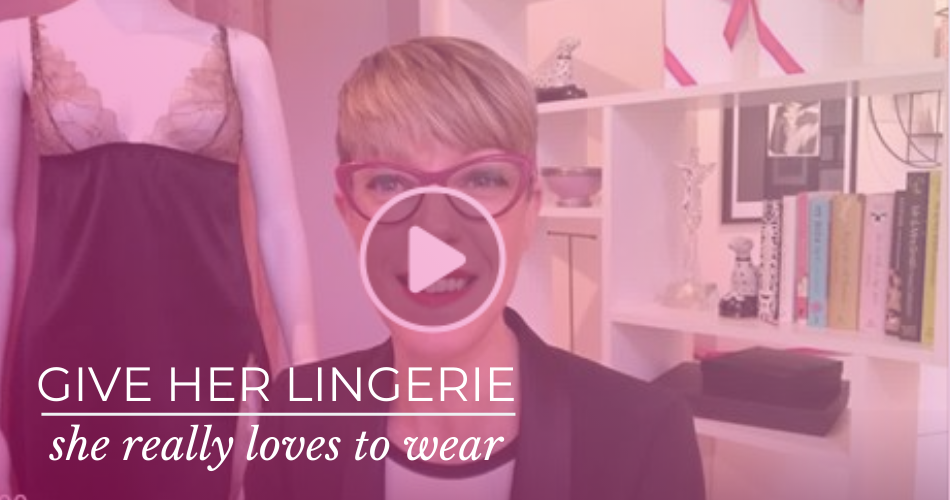 SarahC Blog - Give her lingerie she really loves to wear.